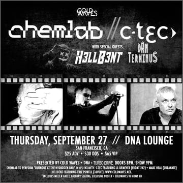 Chemlab! 	Industrial! VIP package includes admission for 1, meet+greet 	at 7:30pm, exclusive poster, and Coldwaves VII compilation CD. 	Influenced by Throbbing Gristle and 'other 70s and 80s industrial 	bands, Jared Hendriksen (vocals, programming) and Dylan Thomas More 	(programming) were introduced to each other at the 9:30 Club in 	Washington, D.C. in the late '80s. The duo began demo-ing material 	as Chemlab and later recorded their debut, Ten Ton Pressure EP 	illegally at the National Geographic studios in 1990.