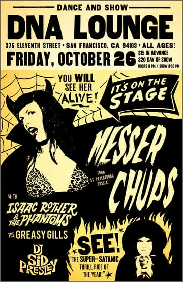 Messer Chups! 	Rock! While Messer Chups' instrumental surf sound is hard to 	categorize, it is safe to say that it would be embraced by fans of 	Rockabilly, Horror punk, Vintage surf, Italian slasher films, My 	Life with the Thrill Kill Kult, Pulp Fiction, Lounge music, the 	theremin, The Cramps, and the theme song from The Munsters. Their 	catchy music combines surf, vintage Russian melodies, rare film 	samples from the 50s and 60s, scratchy historical recordings, and 	lounge loops.