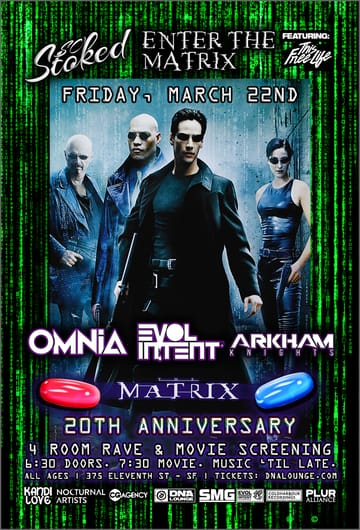 So Stoked: Enter The Matrix: 20th Anniversary Screening + Rave! 	Trance, Hardcore, Synthwave, House, Bass! Twenty years ago 	this month: THE MATRIX! The apotheosis of cyberpunk action movies. 	Stoic yet wordy, a movie about alienation, conformity, revolution 	and raging against the machine. A movie that name-drops the Monsters 	of Postmodern Philosophy in pince-nez shades and leather catsuits. A 	movie directed by two trans women whose catch-phrases have been 	co-opted by MRAs, incels and racists - not since Fight Club has any 	movie been so misinterpreted.