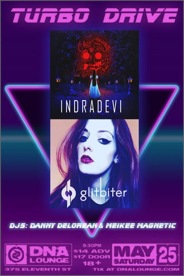 Turbo Drive: Intradevi & Glitbiter! 	Synthwave! Performing Live: Intradevi. Glitbiter. Plus 	guests, TBA!