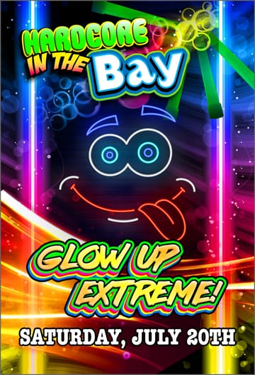 Hardcore In The Bay: Glow Up Extreme! 	Hardcore, Hardstyle, Gabber, D+B, Bass! GLOW UP EXTREME!! 	Come get BRIGHT and GLOWING at the return of HITB!! Wear white and 	let people draw on you with glowing ink, or just draw all around you 	with white canvases and blacklights EVERYWHERE!! GLOW UP with FAST 	TEMPOS and SLAMMING KICKS all night!! White shirts, highlighters, 	and other glow goodies will all be available for FREE at the rave!!