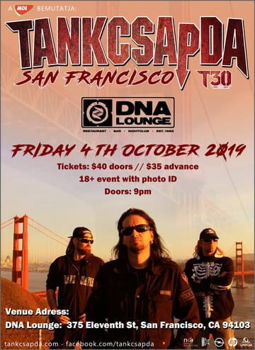 Tankcsapda! 	Rock, Metal! Performing Live: Tankcsapda. Plus guests, TBA!