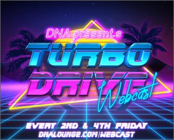 Turbo Drive: Party-in-Place Webcast! 	Synthwave! Turbo Drive: the biggest, and longest running 	synthwave party in the world! To keep you sane during lockdown, we 	are doing webcast-only DJ sets! Fire up the lasers and fog machine 	and dance along from the safety of your own home! Music for fans of: 	Stranger Things, Kung Fury, Drive, Turbo Kid, and neo-80s nostalgia. 	Neon, Lasers, Chrome, Synths, Legwarmers, Fast Cars. This is the 	soundtrack for Carefree drives along the beach, Day-go legwarmer 	aerobics, Sunsets over laser grids, Outrunning the cops in a 	cyberpunk dystopia, Falling in love with your first robot crush, and 	occasionally Summoning the unholy forces from the depths with a 	keytar.
